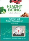Nutrition And Weight Management (Healthy Eating: A Guide To Nutrition) - Lori A. Smolin, Mary B. Grosvenor, Richard J. Deckelbaum