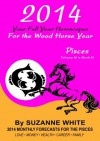 2014 PISCES Your Full Year Horoscopes For The Wood Horse Year (2014 Suzanne White's Western Astrology Horoscope Books) - Suzanne White