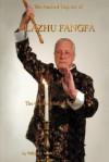 The Ancient Taiji Art of Lazhu Fangfa: The Candle Method of Taiji - Willard Lamb