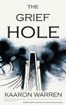 The Grief Hole - Kaaron Warren
