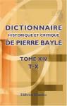 Dictionnaire historique et critique de Pierre Bayle: Tome 14. T-X (French Edition) - Pierre Bayle