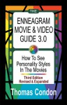The Enneagram Movie & Video Guide 3.0: How To See Personality Styles in the Movies - Thomas Condon