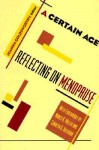 A Certain Age: Reflections on Menopause - Joanna Goldsworthy, Carolyn G. Heilbrun