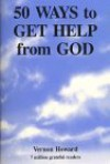 Fifty Ways to Get Help from God - Vernon Howard