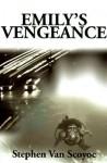 Emily's Vengeance - Stephen Van Scoyoc, Sian Phillips