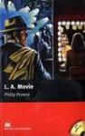 L. A. Movie (Macmillan Readers) - Philip Prowse