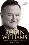 Robin Williams: When the Laughter Stops 1951 - 2014 by Emily Herbert (2-Oct-2014) Paperback - Emily Herbert