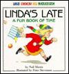 Linda's Late: A Fun Book of Time - Neil Morris