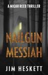Nailgun Messiah (Micah Reed Book 1) - Jim Heskett