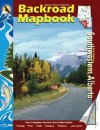 Backroad Mapbook Southwestern Alberta - Russell Mussio, Wesley Mussio, Trent Ernst