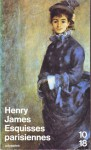 Esquisses parisiennes (Poche) - Henry James, Jean Pavans