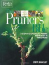 The Pruner's Bible: A Step-by-Step Guide to Prunning Every Plant in Your Garden - Steve Bradley