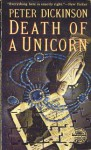Death of a Unicorn - Peter Dickinson