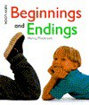 Beginnings and Endings - Henry Arthur Pluckrose