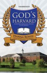 God's Harvard: A Christian College on a Mission to Save America (Audio) - Hanna Rosin, Bernadette Dunne