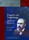 Papers on Topology: Analysis Situs and Its Five Supplements - Henri Poincaré