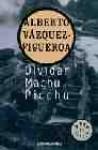 Olvidar Machu-Pichu - Alberto Vázquez-Figueroa