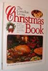 The Canadian Living Christmas Book - Elizabeth Baird, Anna Hobbs