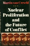Nuclear Proliferation and the Future of Conflict - Martin van Creveld