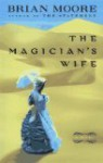 The Magician's Wife -- First 1st Printing - brian moore