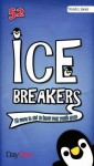 Icebreakers: 52 Ways to Get to Know Your Youth Group - Tirzah L. Jones