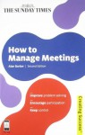 How to Manage Meetings: Improve Problem Solving; Encourage Participation; Keep Control - Alan Barker