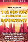 SHTF Prepping: 112 Top Tips to Prepare for Doomsday; Complete Guide, Strategies, and Stockpile Checklist to Ensure Survival in Any Disaster While Avoiding Common and Deadly Mistakes - Charlie Ross