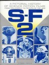 """S F 2: A Pictorial History Of Science Fiction Films From """"Rollerball"""" To """"Return Of The Jedi"""" - Richard Meyers"""