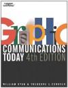 Graphic Communications Today - William E. Ryan, Theodore E. Conover