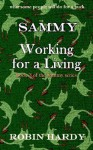 Sammy: Working for a Living - Robin Hardy