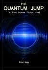 The Quantum Jump: A Short Science Fiction Novel - Robert Wicks