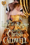 The Love of a Rogue: - Christi Caldwell
