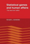Statistical Games and Human Affairs: This View from Within - Roger J. Bowden