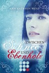 Zwischen Schnee und Ebenholz - Ann-Kathrin Wolf