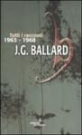 Tutti i racconti. Vol. 2: 1963-1968 - J.G. Ballard, Luca Briasco