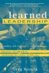 Learned Leadership - Greg Kozera