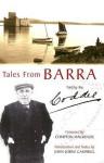 Tales From Barra: John Mac Pherson, Northbay, Barra, 1876 1955 - Compton Mackenzie, Coddy