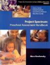Project Spectrum: Preschool Assessment Handbook - Jie-Qi Chen, Howard Gardner, Harva, David Henry Feldman, Mara Krechevsky