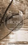 The Brook - Anne Marie Stoddard