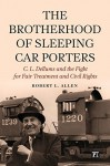 The Brotherhood of Sleeping Car Porters: C. L. Dellums and the Fight for Fair Treatment and Civil Rights (New Critical Viewpoints on Society) by Allen, Robert (2015) Paperback - Robert Allen