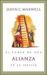 El Poder de una Alianza = The Power of Partnership in the Church - John C. Maxwell, Marcos Witt
