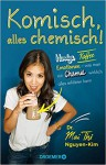 Komisch, alles chemisch! - Mai Thi Ngyuen-Kim