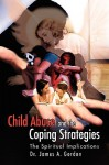 Child Abuse and the Coping Strategies - James A. Gordon