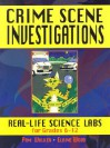 Crime Scene Investigations: Real-Life Science Labs For Grades 6-12 - Pam Walker, Elaine Wood