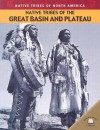 Native Tribes of the Great Basin and Plateau - Michael Johnson, Duncan Clarke