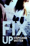 Fix Up (Patch Up Series Book 2) - Stephanie Witter