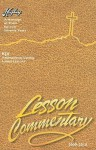 The Higley Lesson Commentary: Based on the International Sunday School Lessons, King James Version, 77th Annual Volume - Wesley C. Reagan, Gene Shelburne, John Comer