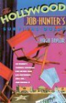 The Hollywood Job-Hunter's Survival Guide: An Insider's Winning Strategies for Getting That (All-Important) First Job...and Keeping It - Hugh Taylor