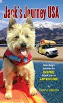 Jack's Journey USA: One dog's journey to inspire YOUR life of adventure! - Dawn Celapino, Arden Moore