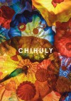 Chihuly - Diane Charbonneau, Dale Chihuly, Nathalie Bondil, Timothy Anglin Burgard, Gerald W R Ward